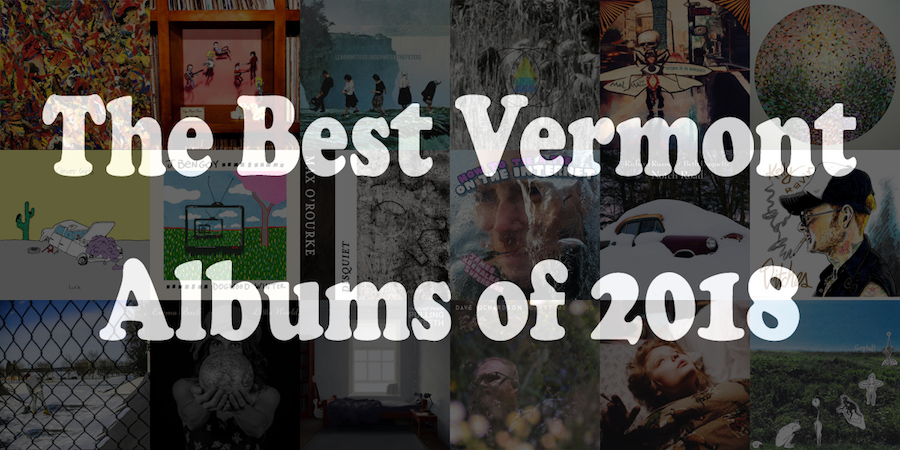 The Best Vermont Albums of 2018
